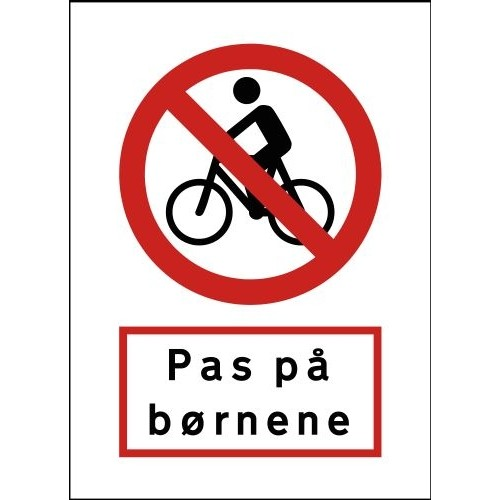 Cykler forbudt - Pas på børnene 70x50 cm Aluskilt