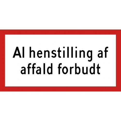 AL HENSTILLING AF AFFALD FORBUDT