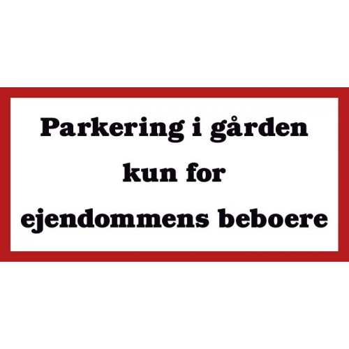 Parkering i gården kun for ejendommens beboere Aluskilt BLÅ