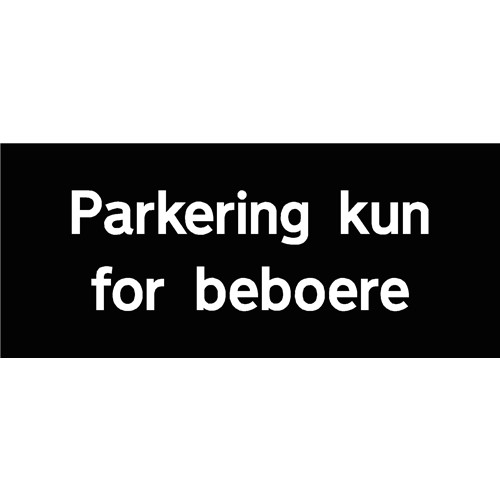 PARKERING KUN FOR BEBOERE 30X70 CM PARKERINGSSKILTE