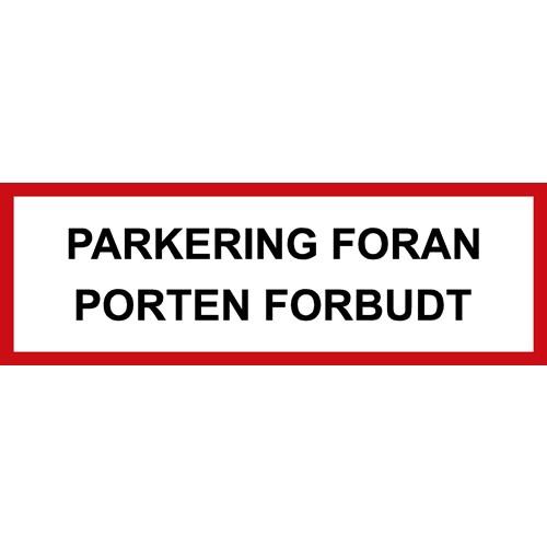PARKERING FORAN PORTEN FORBUDT 20x60 cm - Aluskilt
