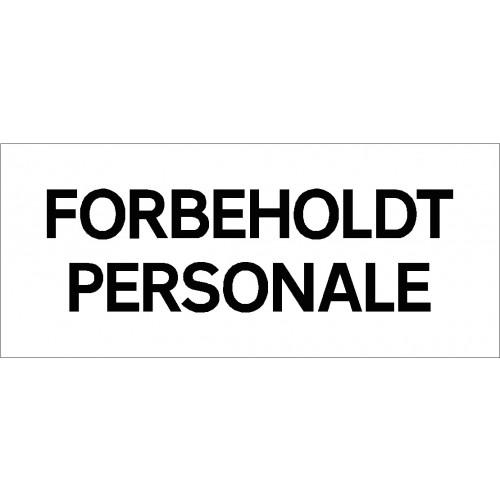 FORBEHOLDT PERSONALE 30X70 CM PARKERINGSSKILTE