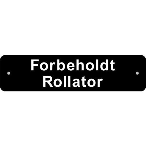 Forbeholdt Rollator 10x40 cm Parkeringsskilt