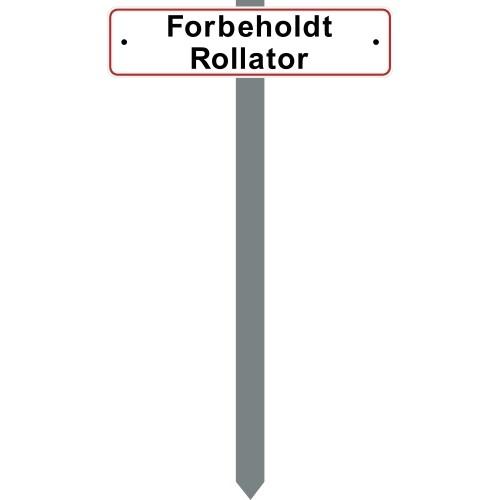 PARKERINGSSPYD Forbeholdt Rollator SKILT 10X40 CM (R)