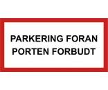 Skilte Parkering foran porten forbudt