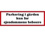Parkering i gården kun for ejendommens beboere 20x60 cm - Aluskilt