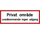Privat område uvedkommende ingen adgang 20x60 cm - Aluskilt