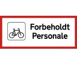 Cykelparkering Forbeholdt personale 30X70 CM PARKERINGSSKILTE
