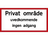 Privat område uvedkommende ingen adgang - Aluskilt