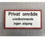 Privat område uvedkommende ingen adgang 20x40 + 25x50