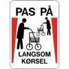 1099-70x50-3 Pas på - Langsom kørsel