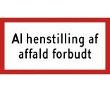 AL HENSTILLING AF AFFALD FORBUDT - ALUSKILT 25x50 cm