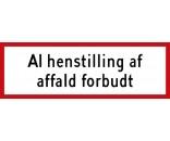 Al henstilling af affald forbudt 20x60cm - Aluskilt