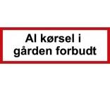 Al kørsel i gården forbudt 20x60 cm - Aluskilt