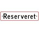 Reserveret 10x40 cm rød Parkeringsskilt